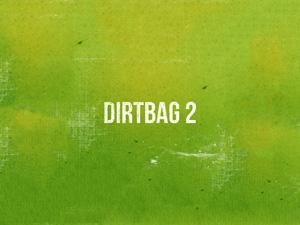 Dirtbag II